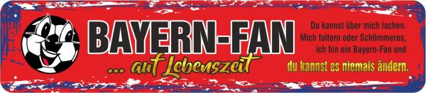 Straßenschild Ich bin Bayern Fan - kannst es nicht ändern