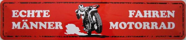 Straßenschild Echte Männer fahren Motorrad (rot)