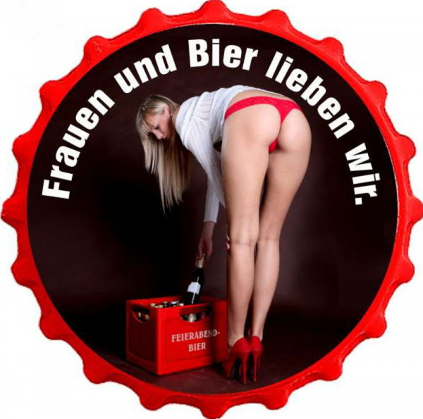 Kapselheber Frauen und Bier lieben wir