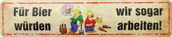 Straßenschild Für Bier würden wir sogar arbeiten