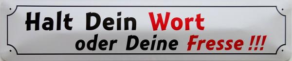 Straßenschild Halt dein Wort oder deine Fresse