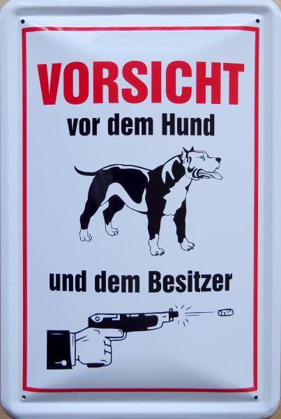 Blechschild Vorsicht vor Hund und Besitzer
