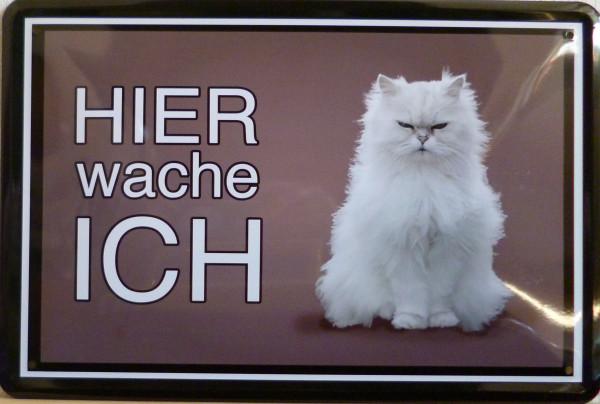 Blechschild Hier wache ich Katze weiß