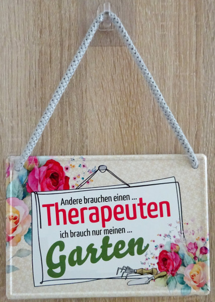 Hängeschild - Andere brauchen einen Therapeuten ich brauche nur meinen Garten