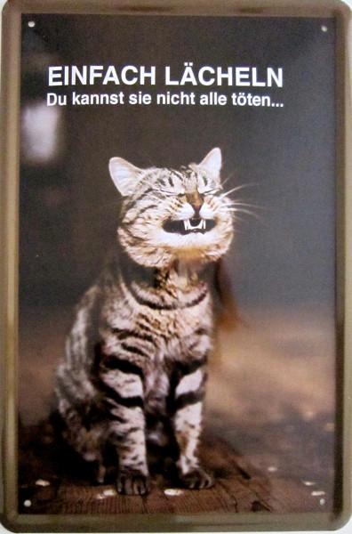 Blechschild Katze einfach lächeln nicht alle töten