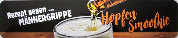 Straßenschild Rezept gegen Männergrippe Hopfensmoothie