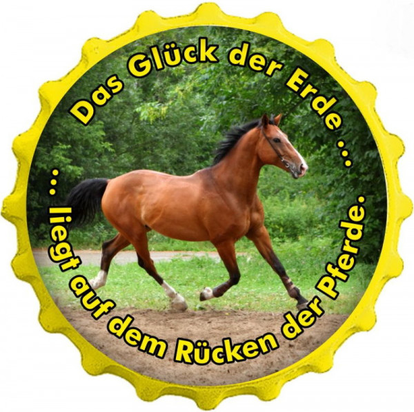 Kapselheber Das Glück der Erde liegt auf dem Rücken der Pferde (1)