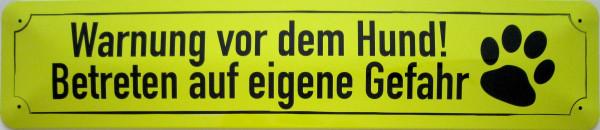 Straßenschild Warnung fur dem Hund Betreten auf eigene Gefahr (gelb)