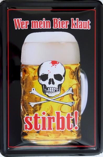 Blechschild Wer mein Bier klaut stirbt