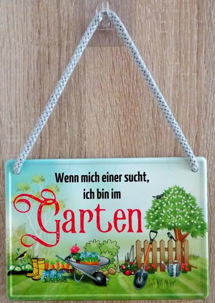 Hängeschild - Wenn mich einer sucht, ich bin im Garten
