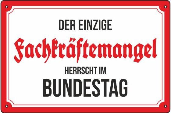 Blechschild Fachkräftemangel im Bundestag