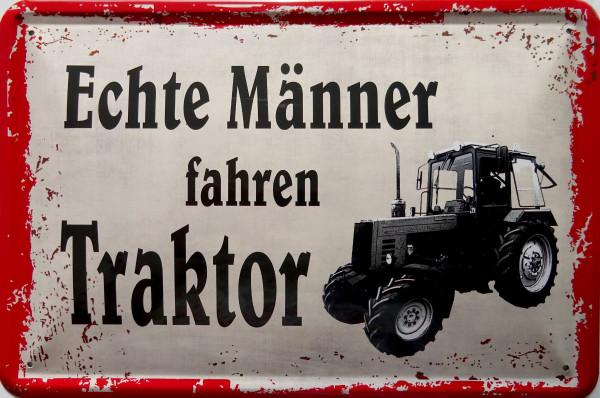 Blechschild Echte Männer fahren Traktor