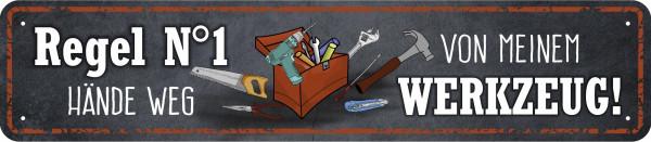 Straßenschild Regel Nr. 1 Hände weg Werkzeug