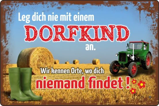 Blechschild Leg dich nie Dorfkind an (Traktor)