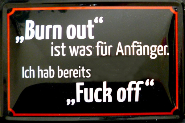 Blechschild Burn out Fuck off