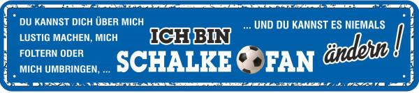 Straßenschild Ich bin Schalke Fan