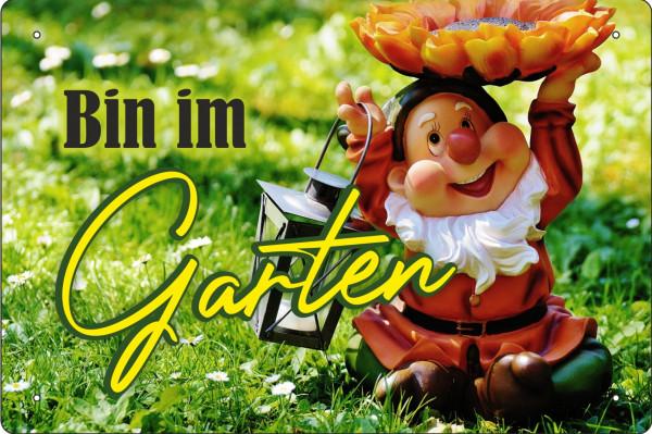 Blechschild Bin im Garten