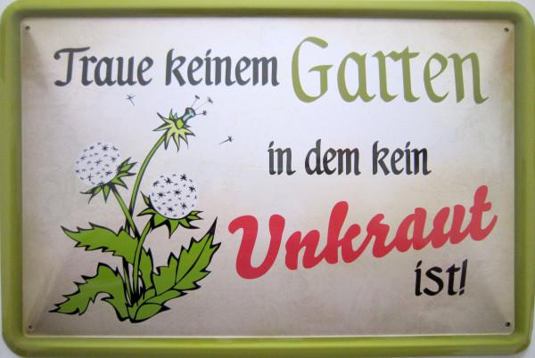 Blechschild Traue keinem Garten