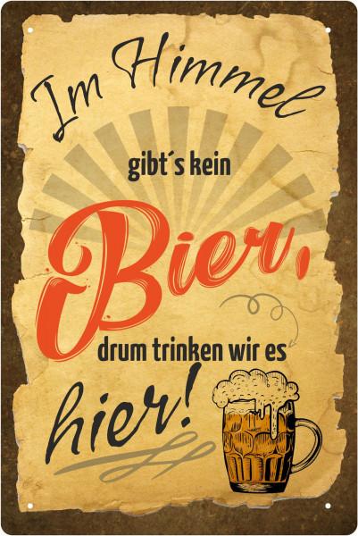 Blechschild Im Himmel gibts kein Bier...