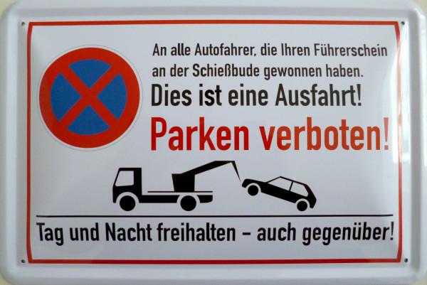Blechschild Parken verboten Schießbude