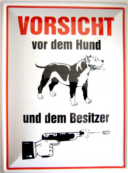 Blechschild 30x40cm Vorsicht vor dem Hund und Besitzer