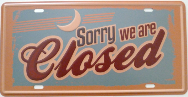 Blechschild 15x30cm - Sorry we are closed