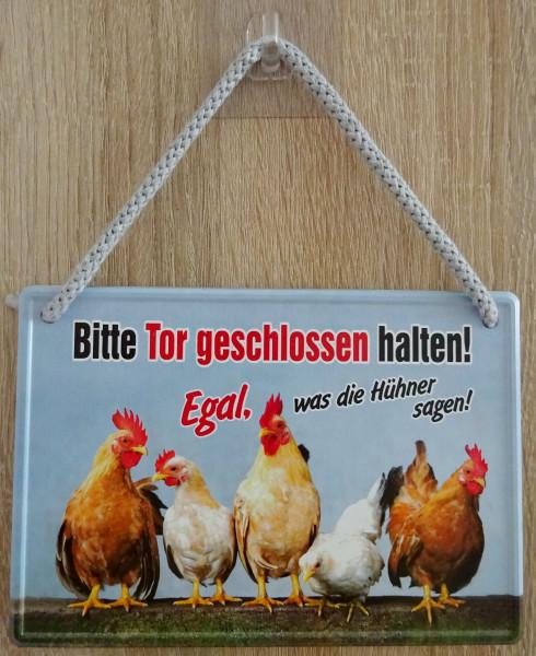 Hängeschild - Tor geschlossen halten, egal was die Hühner sagen