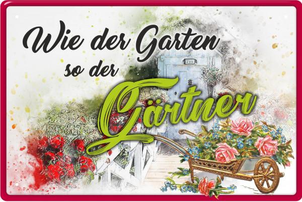 Blechschild Wie der Garten so der Gärtner