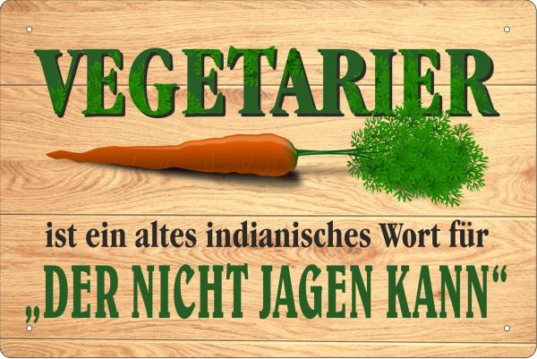 "Blechschild Vegetarier "" Der nicht jagen kann"""
