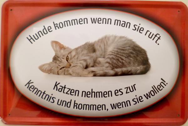 Blechschild Hunde kommen wenn man ruft Katzen wenn sie wollen